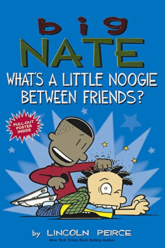 What's a Little Noogie Between Friends? (Big Nate)...