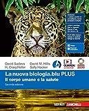 La nuova biologia blu. Plus. Il corpo umano e la salute. Per le Scuole superiori. Con Contenuto digitale (fornito elettronicamente)