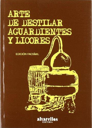Arte de Destilar Aguardientes y Licores (Facsímiles)