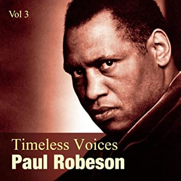 Timeless Voices: Paul Robeson Vol 3