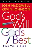 God's Will, God's Best: For Your Life