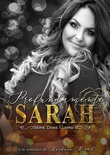 Profundamente Sarah (Série Divas Livro 2)