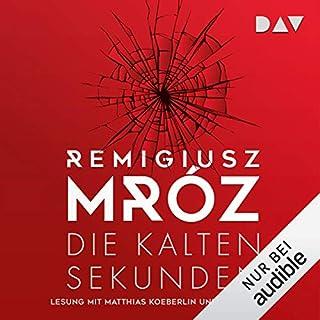 Die kalten Sekunden                   Autor:                                                                                                                                 Remigiusz Mróz                               Sprecher:                                                                                                                                 Matthias Koeberlin,                                                                                        Vera Teltz                      Spieldauer: 9 Std. und 50 Min.     Noch nicht bewertet     Gesamt 0,0