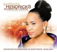 Hendricks: Au Coeur De L'opera