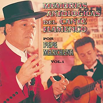 Memorias Antológicas del Cante Flamenco, Vol. 1