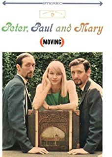 Moving by Peter Paul & Mary