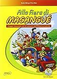 Alla fiera di Magangué. Viaggio musicale con le canzoni dell'America latina. Con CD Audio...