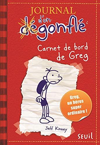 Journal d'un Dégonflé - Carnet de bord de Greg Heffley (Journal d'un Degonfle)