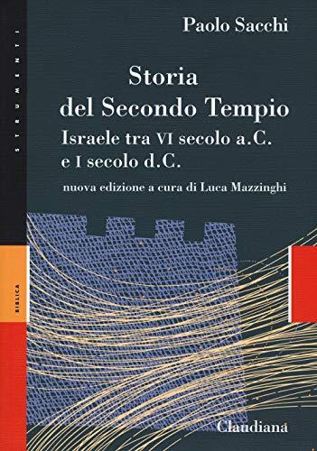 Storia del secondo Tempio. Israele tra VI secolo a. C. e I secolo d. C.. Nuova ediz.