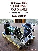 Petits moteurs Stirling pour l'amateur de Daniel Lyonnet