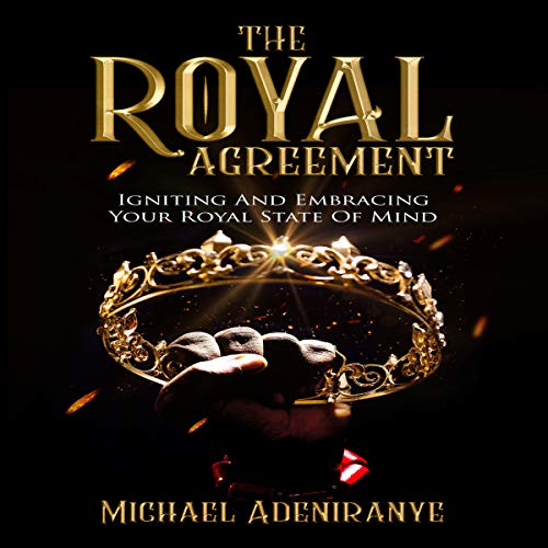 The Royal Agreement: Igniting and Embracing Your Royal State of Mind cover art