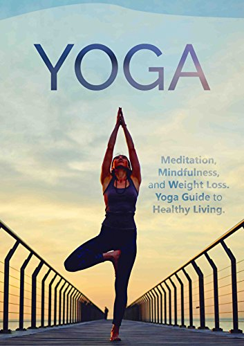 Yoga Meditation Mindfulness And Weight Loss Yoga Guide To Healthy Living Yoga For Beginners Chakras Meditate Tone Stress Relief Relaxation Meditation Techniques Book 1 Kindle Edition By Fit Johnny Health Fitness
