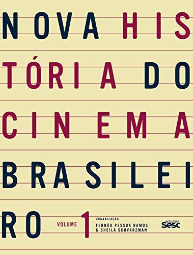 Nova história do cinema brasileiro I: Volume 1