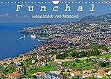 Funchal - Die Hauptstadt von Madeira (Wandkalender 2022 DIN A4 quer)