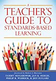A Teacher's Guide to Standards-Based Learning (An Instruction Manual for Adopting Standards-Based Grading, Curriculum, and Feedback)