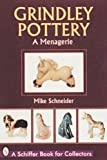 Grindley Pottery: A Menagerie (Schiffer Book for Collectors)