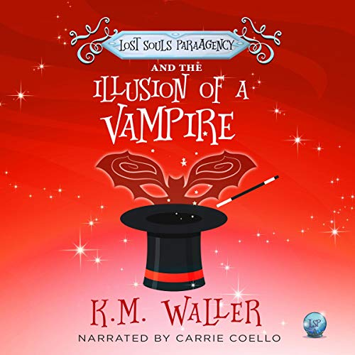 Lost Souls ParaAgency and the Illusion of a Vampire Audiobook By K.M. Waller cover art