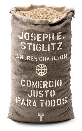 Comercio justo para todos/ Fair Trade for All: How Trade Can Promote Development (Pensamiento / Taurus) (Spanish Edition)