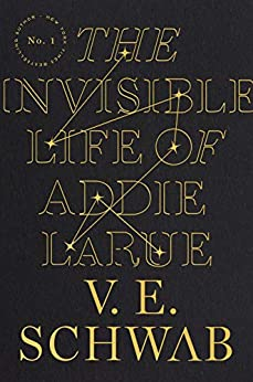 The Invisible Life of Addie LaRue by [V. E. Schwab]