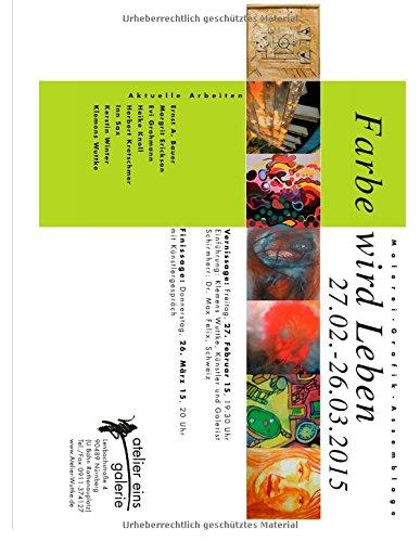 Farbe Wird Leben: Katalog zur Ausstellung