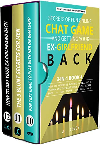 Secrets of Fun Online Chat Game and Getting Your Ex-Girlfriend Back: How to Never Be Boring In Texting a Woman and the Best Ways to Get a Girl Back — No ... Dating Advice Book 4) (English Edition)