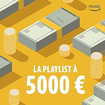 La Playlist à 5000 euros