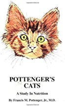 Pottenger's Cats: A Study in Nutrition by Francis Marion Pottenger Jr. 2nd (second) (1995) Paperback
