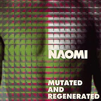 Mutated & Regenerated