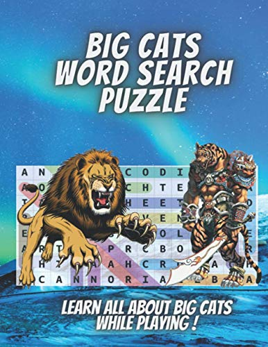 Big Cats Word Search Puzzle: 1000+ Words in Search Puzzle Large Print. Improve your Vocabulary and Reading Skills While Playing !