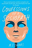 [Confessions of a Sociopath: A Life Spent Hiding in Plain Sight] [By: M. E. Thomas] [January, 2014]