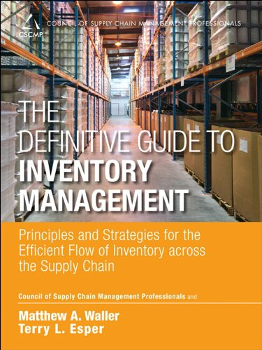 The Definitive Guide to Inventory Management: Principles and Strategies for the Efficient Flow of Inventory across the Supply Chain (Council of Supply Chain Management Professionals) (English Edition)