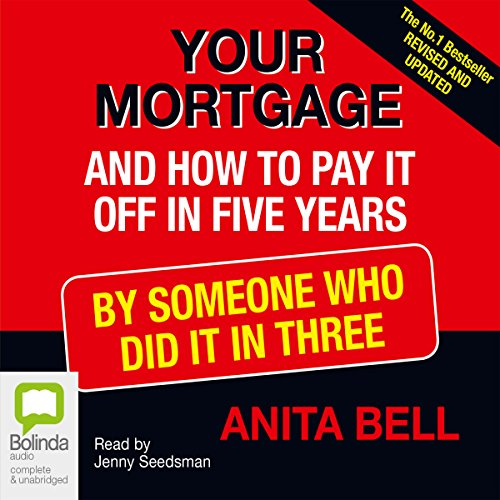 Your Mortgage                   By:                                                                                                                                 Anita Bell                               Narrated by:                                                                                                                                 Jenny Seedsman                      Length: 4 hrs and 5 mins     1 rating     Overall 1.0