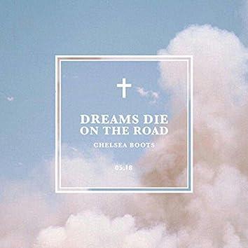 Dreams Die On The Road
