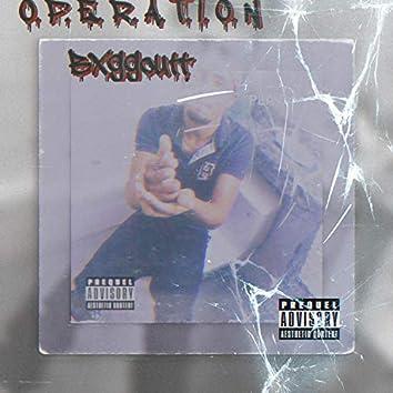 O. P. E. R. A. T. I. O. N Bxggoutt