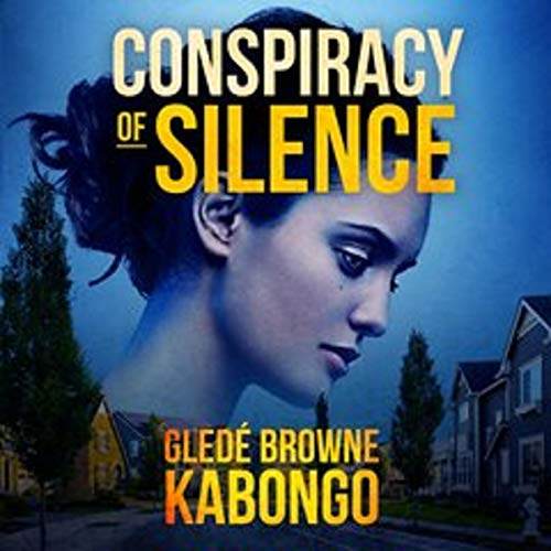 Conspiracy of Silence Audiobook By Glede Browne Kabongo cover art