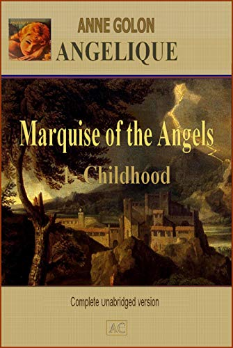 Angelique - Marquise of The Angels (Complete and Unabridged): 1 - Childhood...