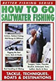 DVD - HOW TO GO SALTWATER FISHING: TACKLE, TECHNIQUES, BOATS & DESTINATIONS