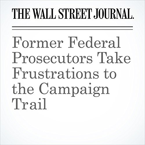Former Federal Prosecutors Take Frustrations to the Campaign Trail copertina