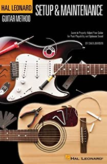 Hal Leonard Guitar Method - Guitar Setup & Maintenance: Learn to Properly Adjust Your Guitar for Peak Playability and Opti...