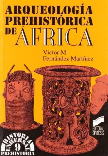 Arqueología prehistórica en África: 9 (Historia universal. Prehistoria)