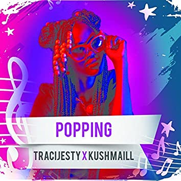 Popping (feat. KushMail)