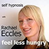 Self Hypnosis, Feel Less Hungry, Hypnotherapy CD