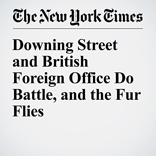 Downing Street and British Foreign Office Do Battle, and the Fur Flies cover art
