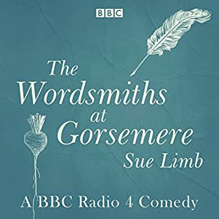 The Wordsmiths at Gorsemere: The Complete Series 1 and 2     The BBC Radio 4 Comedy              By:                                                                                                                                 Sue Limb                               Narrated by:                                                                                                                                 Denise Coffey,                                                                                        full cast,                                                                                        Geoffrey Whitehead,                   and others                 Length: 4 hrs and 41 mins     10 ratings     Overall 4.1