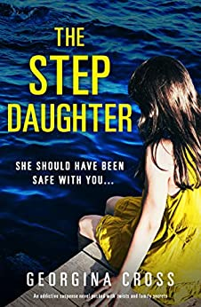 The Stepdaughter: An addictive suspense novel packed with twists and family secrets by [Georgina Cross]