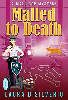 Malled to Death (Mall Cop Mysteries Book 3) by [Laura DiSilverio]