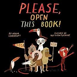 Please, Open This Book! by [Adam Lehrhaupt, Matthew Forsythe]