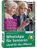 WhatsApp für Senioren - Ideal für das Apple iPhone: Die verständliche Anleitung für Einsteiger