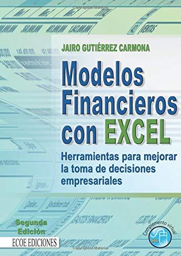 Modelos financieros con Excel: Herramientas para mejorar la toma de decisiones empresariales