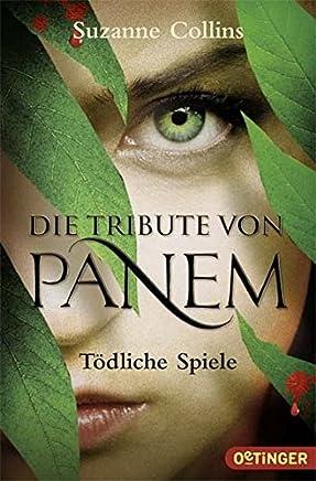 Die Tribute von Pane Tödliche Spiele by Suzanne Collins